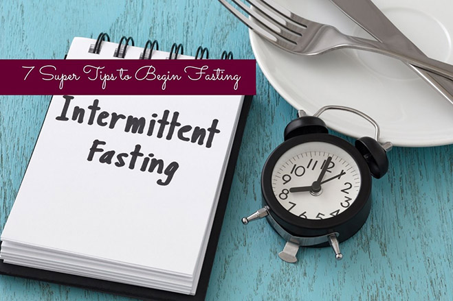 7 Super Tips to Begin Fasting