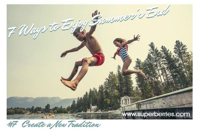 7 Ways to Enjoy Summer's End | Superberries Blog